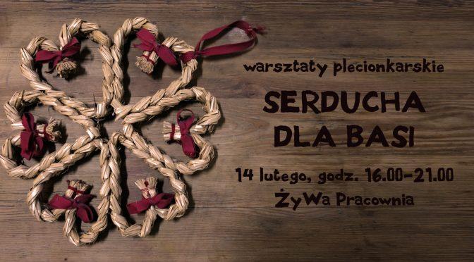 Serducha dla Basi – warsztaty plecionkarskie