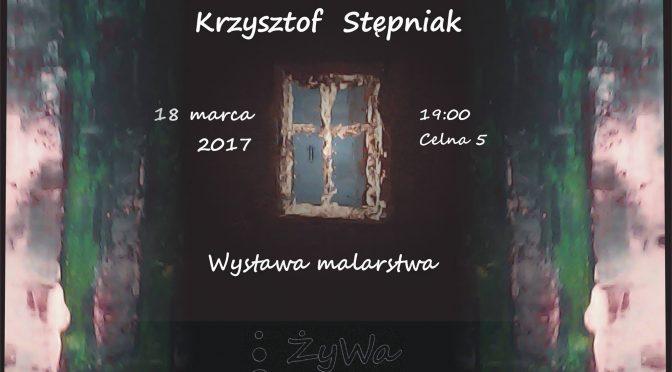 Krzysztof Stępniak – wernisaż wystawy