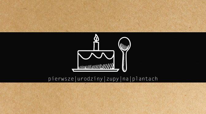 Pierwsze urodziny Zupy na Plantach